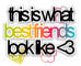 this is wat best friends look like<3