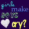 girls make boys cry?